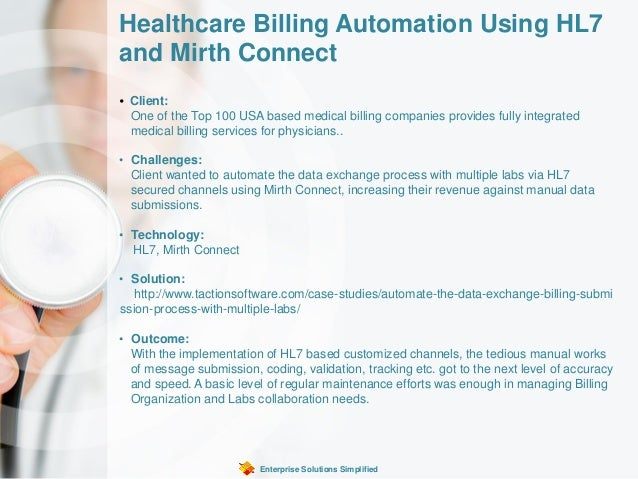 Healthcare Billing Automation Using HL7 and Mirth Connect Enterprise Solutions Simplified • Client: One of the Top 100 USA...