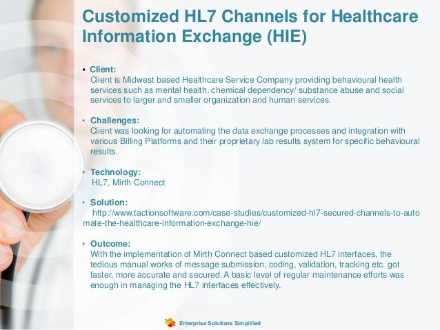 Customized HL7 Channels for Healthcare Information Exchange (HIE) Enterprise Solutions Simplified • Client: Client is Midw...