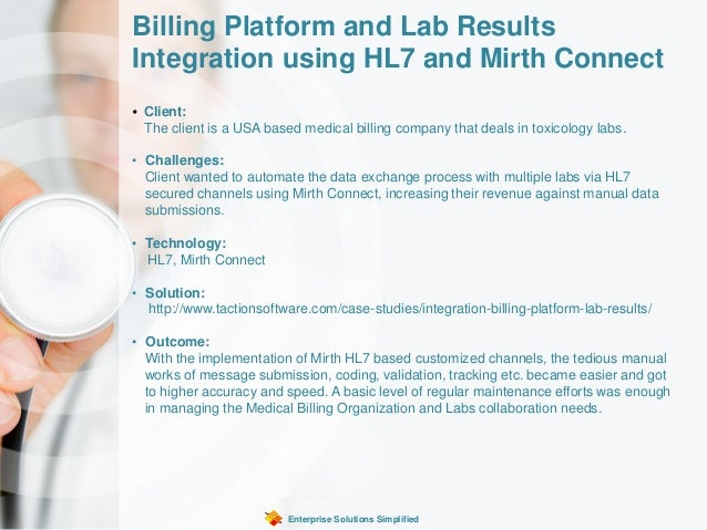 Billing Platform and Lab Results Integration using HL7 and Mirth Connect Enterprise Solutions Simplified • Client: The cli...