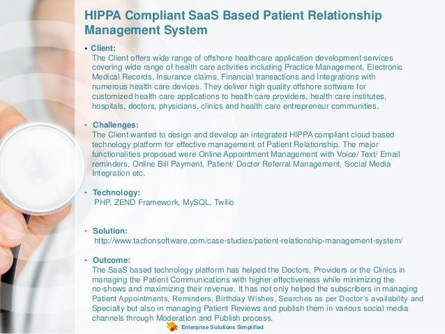 HIPPA Compliant SaaS Based Patient Relationship Management System Enterprise Solutions Simplified • Client: The Client off...