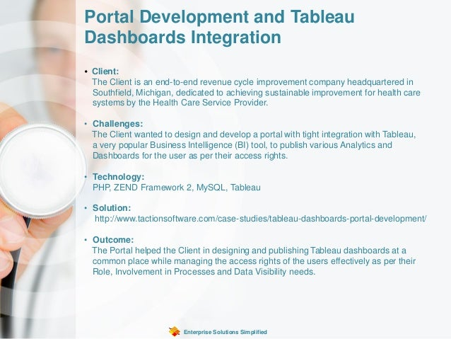Portal Development and Tableau Dashboards Integration Enterprise Solutions Simplified • Client: The Client is an end-to-en...