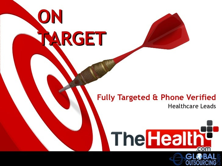Fully Targeted & Phone Verified Healthcare Leads ON TARGET
