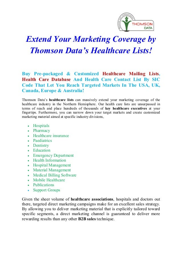Extend Your Marketing Coverage by   Thomson Data's Healthcare Lists!Buy Pre-packaged & Customized Healthcare Mailing Lists...