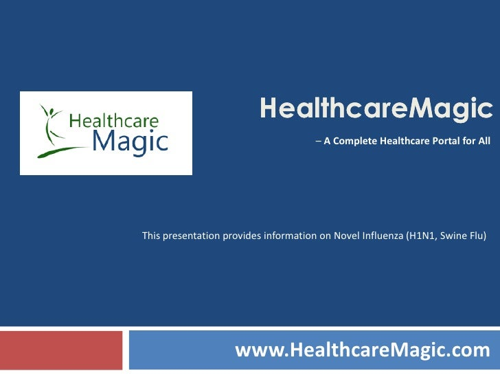 HealthcareMagic                                      – A Complete Healthcare Portal for All     This presentation provides...