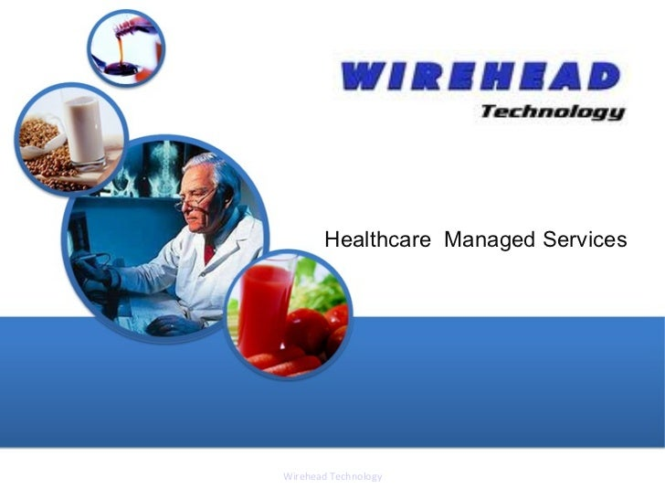 Healthcare Managed ServicesWirehead Technology