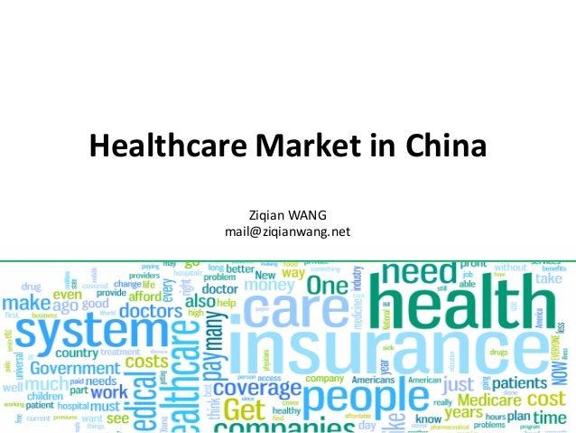 Healthcare Market inChina Ziqian WANG mail@ziqianwang.net