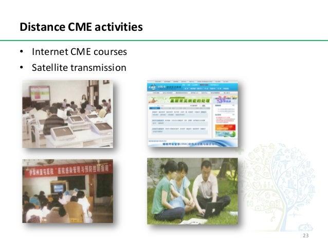 DistanceCMEactivities • InternetCMEcourses • Satellitetransmission 23
