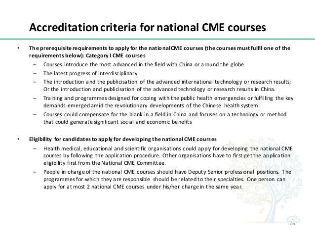 AccreditationcriteriafornationalCMEcourses • TheprerequisiterequirementstoapplyforthenationalCMEcourses(the...