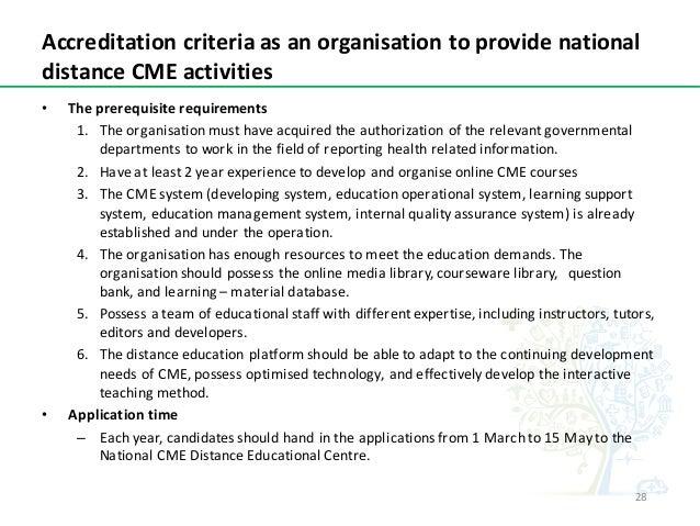 Accreditationcriteriaasanorganisationtoprovidenational distanceCMEactivities • Theprerequisiterequirements 1. ...