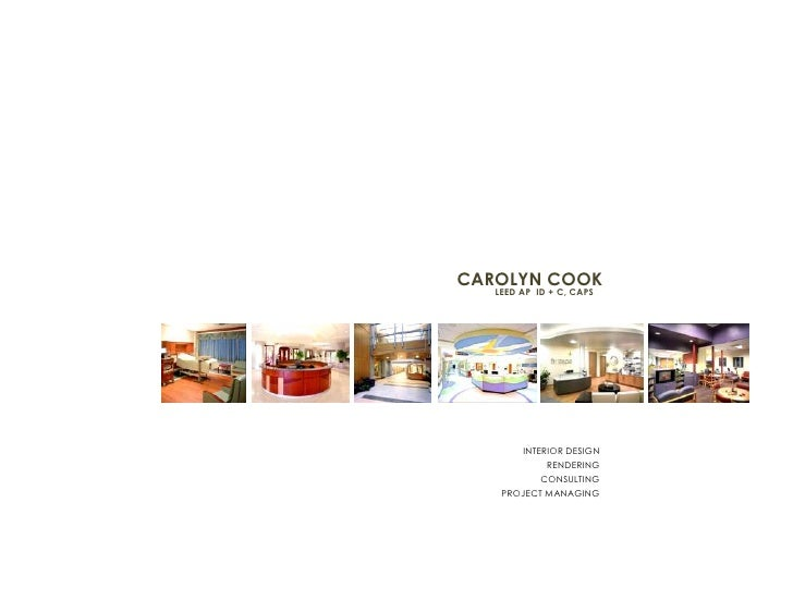 CAROLYN COOK   LEED AP ID + C, CAPS        INTERIOR DESIGN             RENDERING           CONSULTING    PROJECT MANAGING