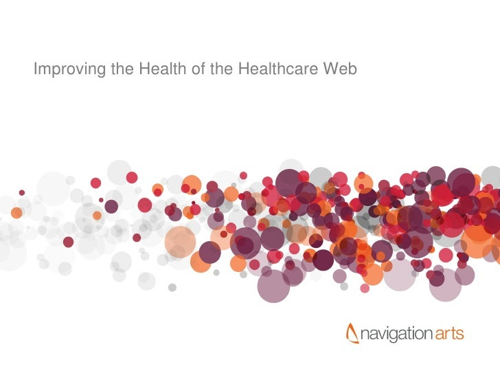 Improving the Health of the Healthcare Web