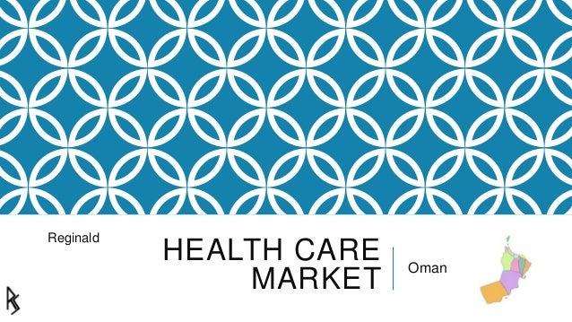 Reginald  HEALTH CARE MARKET  Oman