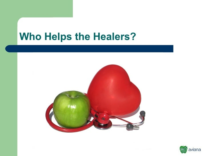 Who Helps the Healers?