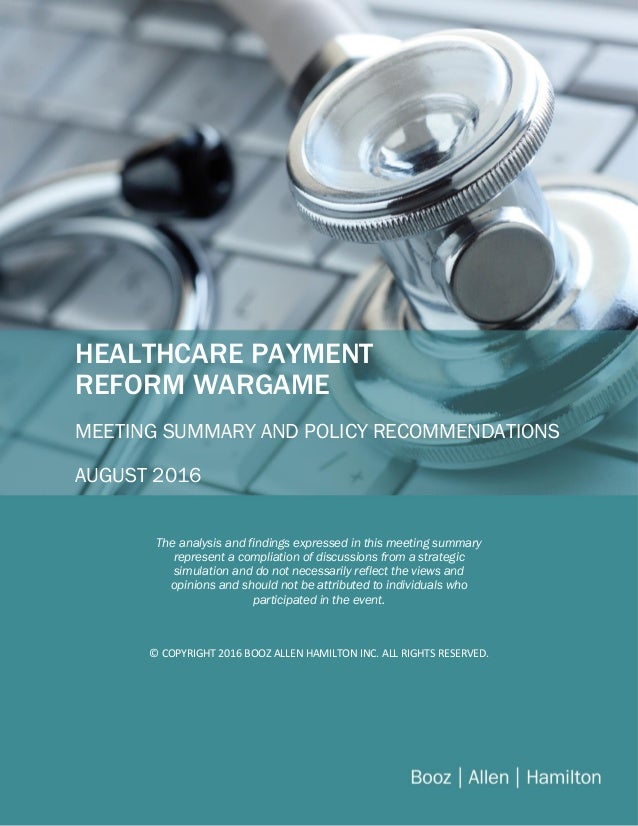 BBBB cCCop[Type here] HEALTHCARE PAYMENT REFORM WARGAME MEETING SUMMARY AND POLICY RECOMMENDATIONS AUGUST 2016 The analysi...