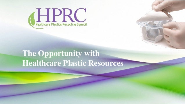 The Opportunity with Healthcare Plastic Resources