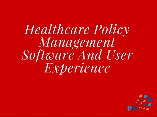 Healthcare Policy Management Software And User Experience