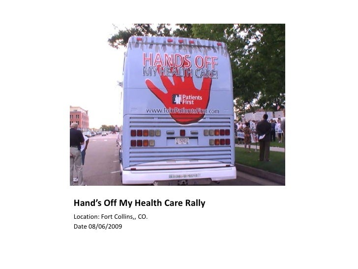 Hand's Off My Health Care Rally	<br />Location: Fort Collins,, CO. <br />Date 08/06/2009<br />