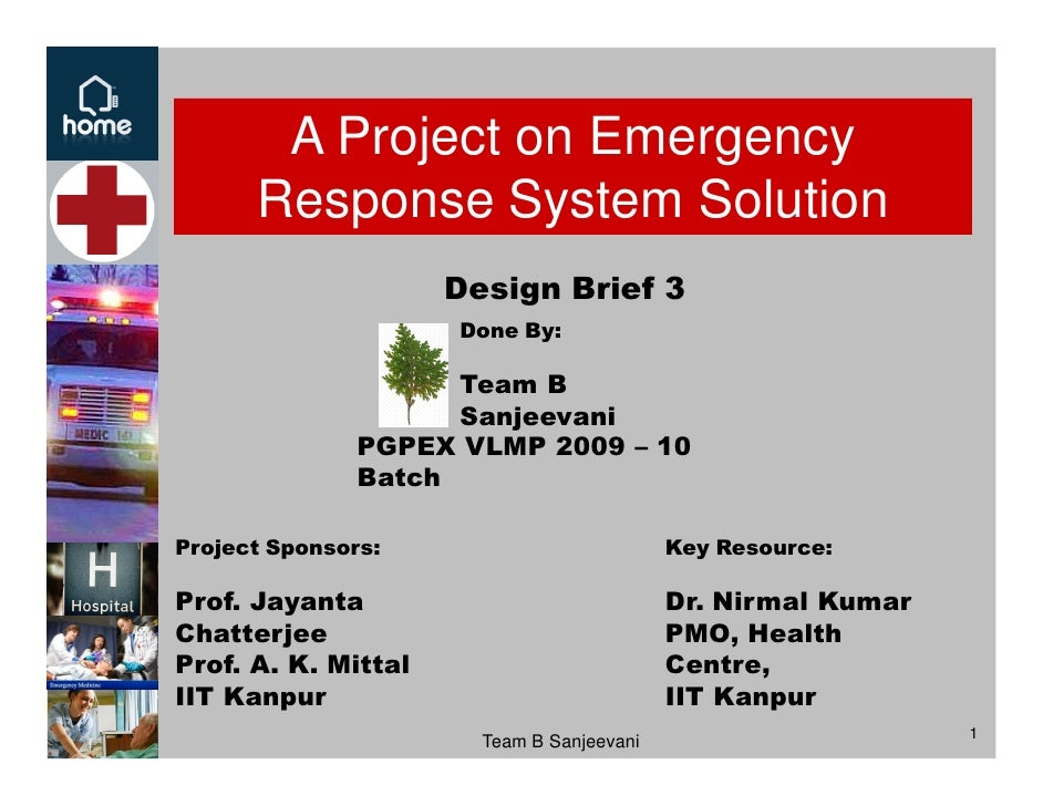 A Project on Emergency       Response System Solution                      Design Brief 3                      Done By:   ...