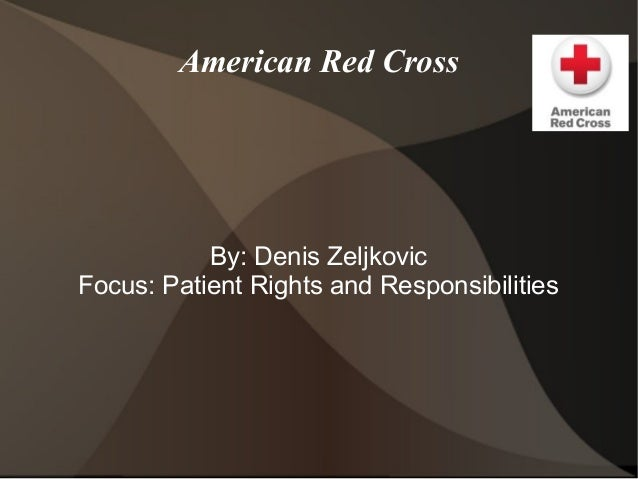 American Red CrossBy: Denis ZeljkovicFocus: Patient Rights and Responsibilities