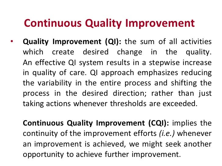 continuous essay improvement quality Define continuous quality improvement how would you relate this definition to operations in a health care organization how do we.