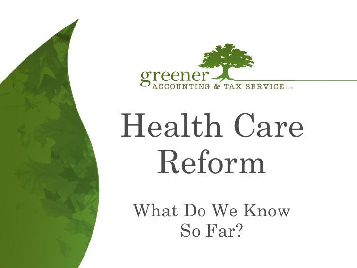 Health Care   Reform What Do We Know     So Far?