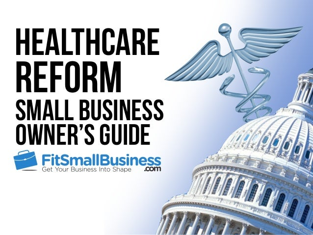 Healthcare Reform Small Business Owner's Guide