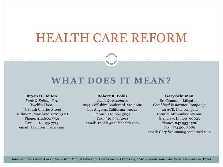 HEALTH CARE REFORM                         WHAT DOES IT MEAN?         Bryan D. Bolton                              Robert ...