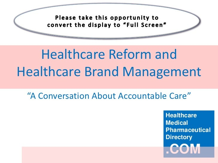 """Healthcare Reform andHealthcare Brand Management """"A Conversation About Accountable Care""""                                 H..."""