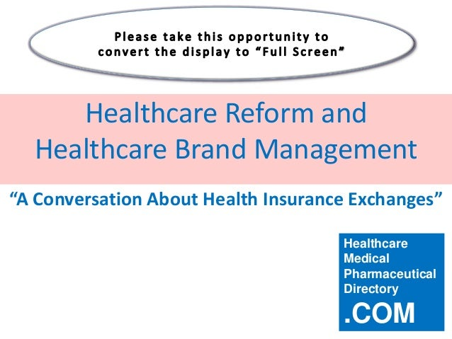 "Healthcare Reform and  Healthcare Brand Management""A Conversation About Health Insurance Exchanges""                       ..."