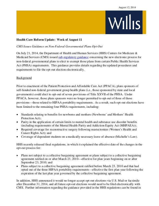 August 12, 2014 Health Care Reform Update: Week of August 11 CMS Issues Guidance on Non-Federal Governmental Plans Opt-Out...