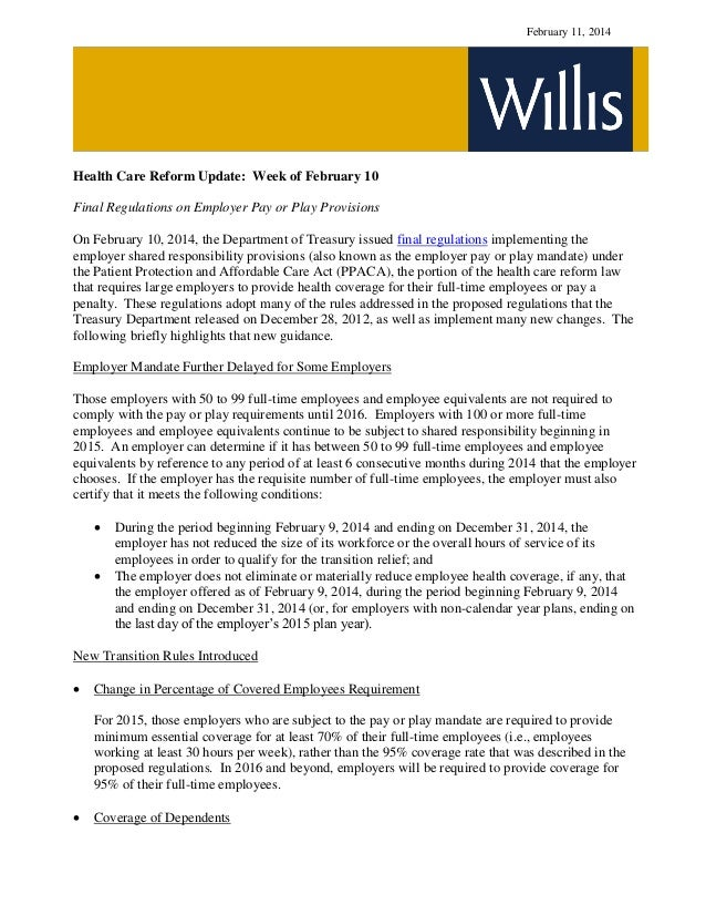 February 11, 2014  Health Care Reform Update: Week of February 10 Final Regulations on Employer Pay or Play Provisions On ...