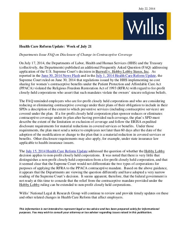 July 22, 2014 Health Care Reform Update: Week of July 21 Departments Issue FAQ on Disclosure of Change in Contraceptive Co...