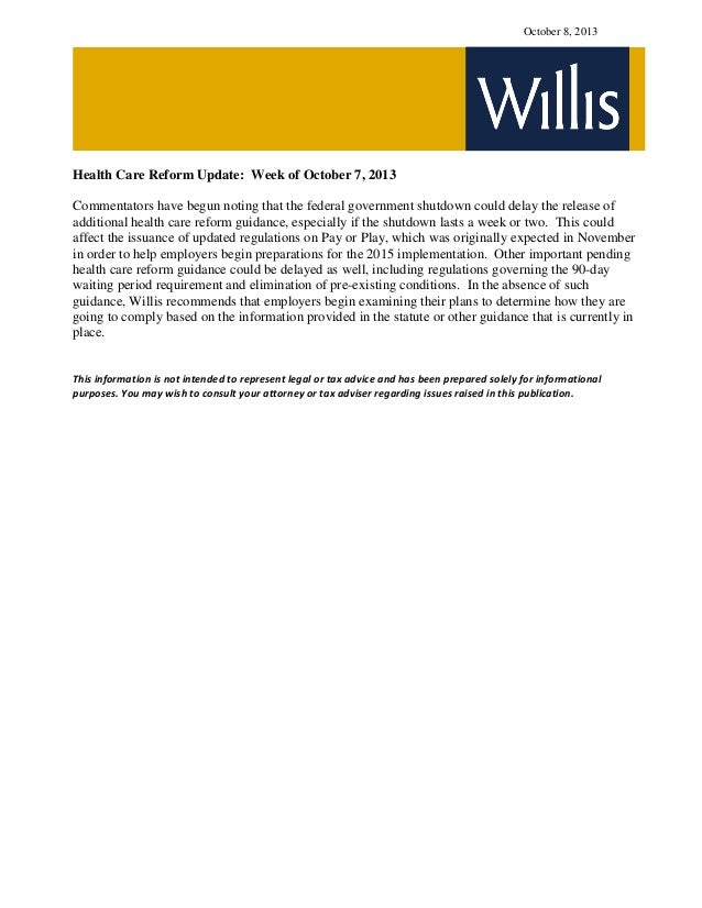 October 8, 2013 Health Care Reform Update: Week of October 7, 2013 Commentators have begun noting that the federal governm...