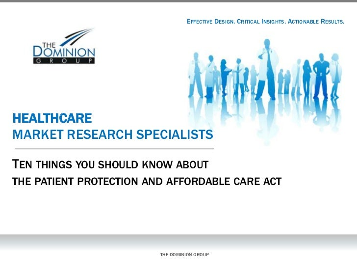 EFFECTIVE DESIGN. CRITICAL INSIGHTS. ACTIONABLE RESULTS.HEALTHCAREMARKET RESEARCH SPECIALISTSTEN THINGS YOU SHOULD KNOW AB...