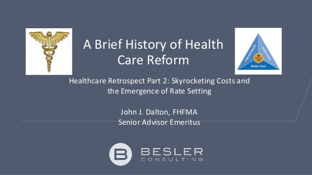 a history of healthcare Health care reform continues to make national headlines as republican senators have failed to pass a bill in the senate with enough support to repeal and replace the affordable to answer this question, you have to first understand the history of health care reform in the united states to provide context.