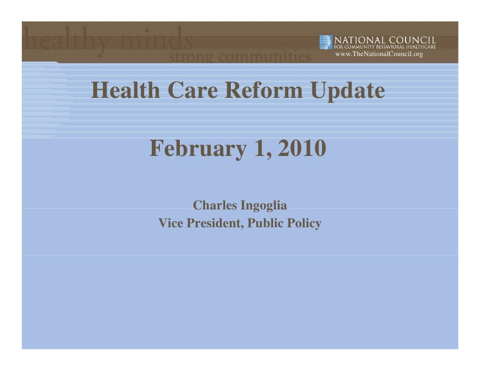 www.TheNationalCouncil.org     Health Care Reform Update      February 1, 2010             Charles Ingoglia      Vice Pres...