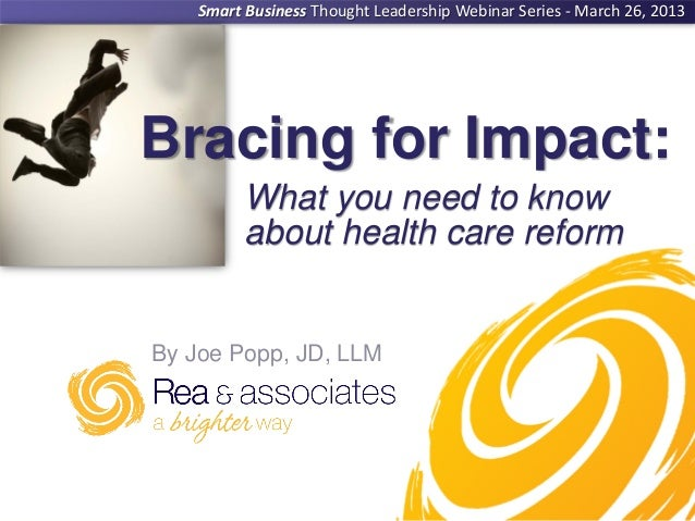 Smart Business Thought Leadership Webinar Series - March 26, 2013Bracing for Impact:          What you need to know       ...