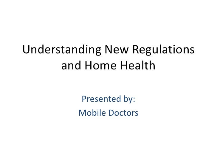 Understanding New Regulations and Home Health<br />Presented by:<br />Mobile Doctors<br />