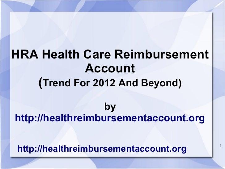 HRA Health Care Reimbursement            Account   (Trend For 2012 And Beyond)                   byhttp://healthreimbursem...