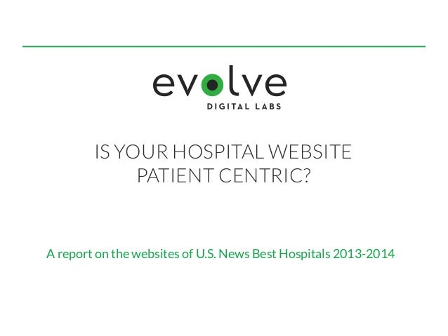 IS YOUR HOSPITAL WEBSITE PATIENT CENTRIC? A report on the websites of U.S. News Best Hospitals 2013-2014