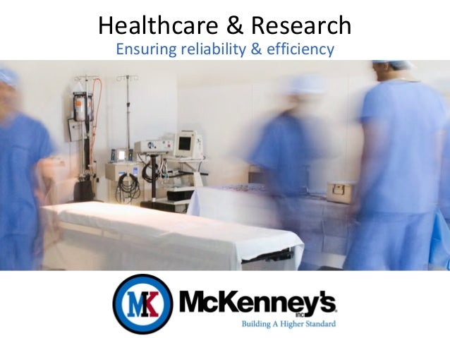Healthcare & Research Ensuring reliability & efficiency