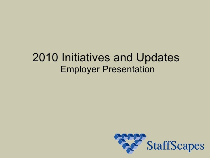 2010 Initiatives and Updates  Employer Presentation
