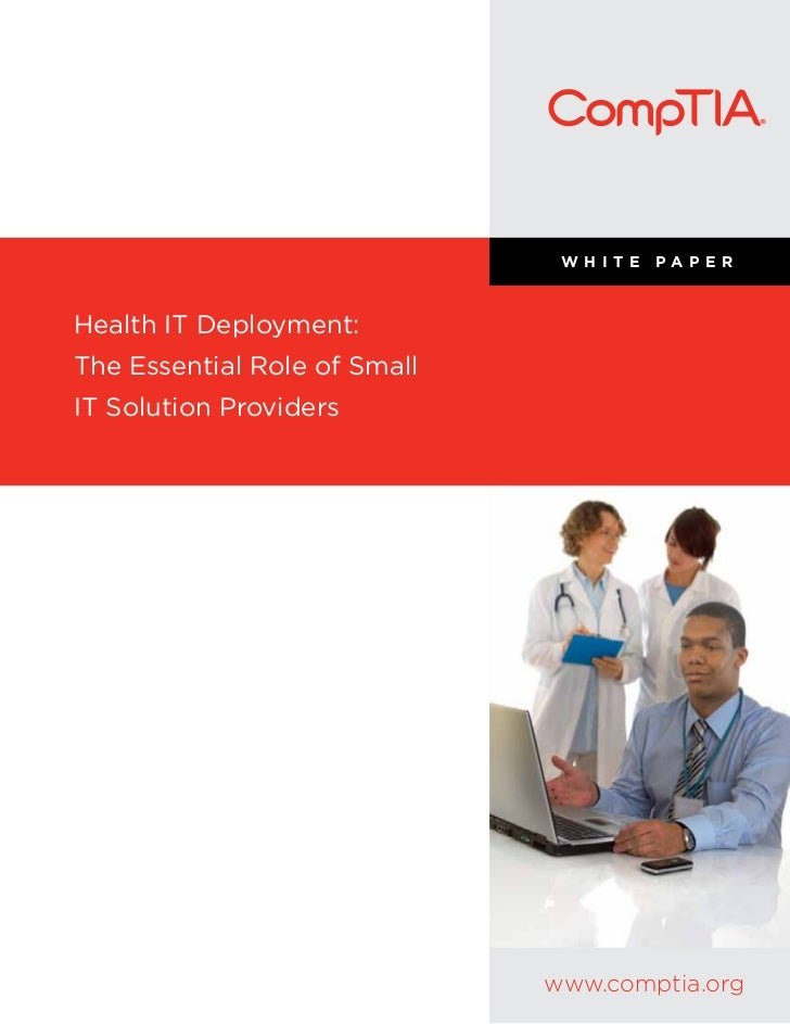 WHITE   PAPERHealth IT Deployment:The Essential Role of SmallIT Solution Providers                              www.compti...