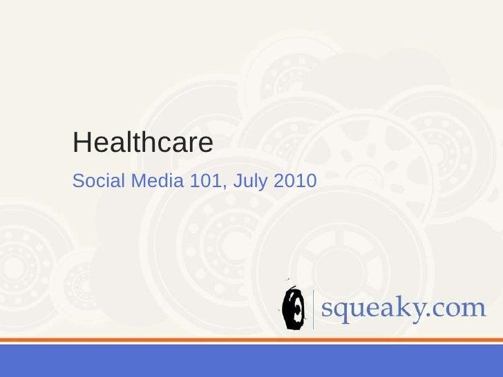 Healthcare  Social Media 101, July 2010