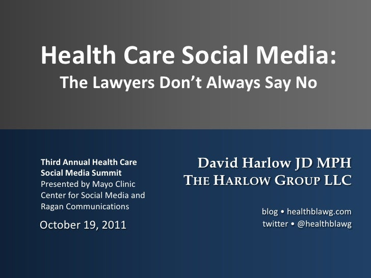 Health Care Social Media:The Lawyers Don't Always Say No<br />October 19, 2011<br />Third Annual Health Care Social Media ...