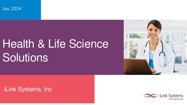 Jan, 2014  Health & Life Science Solutions iLink Systems, Inc