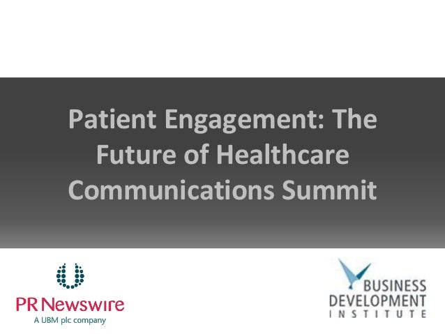 Patient Engagement: The Future of Healthcare Communications Summit