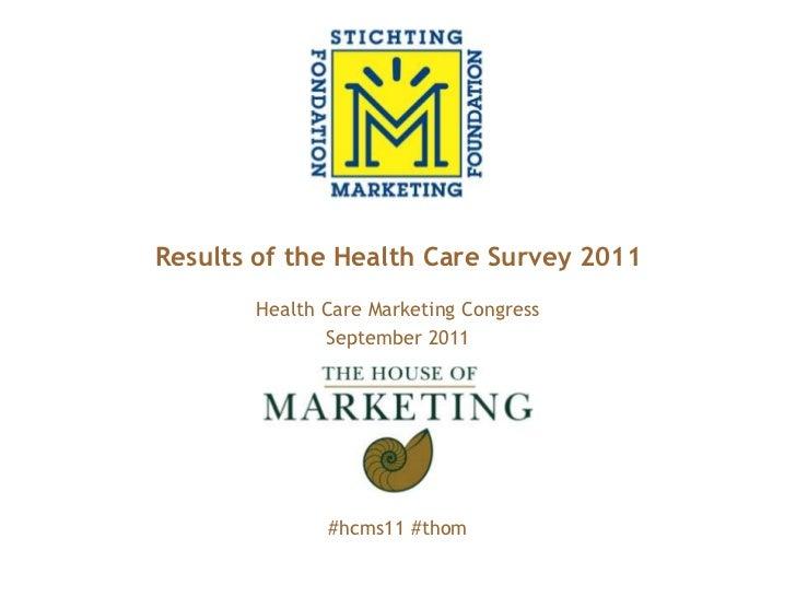 Logo clientResults of the Health Care Survey 2011       Health Care Marketing Congress              September 2011        ...