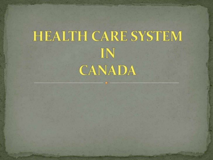 HEALTH CARE SYSTEM IN CANADA<br />