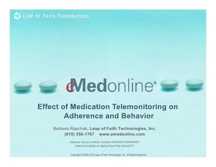 Effect of Medication Telemonitoring on         Adherence and Behavior     Barbara Rapchak, Leap of Faith Technologies, Inc...